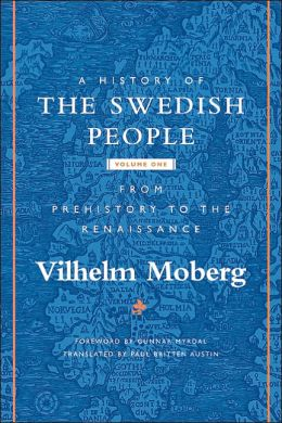 A History of the Swedish People, Volume I: From Prehistory to the Renaissance
