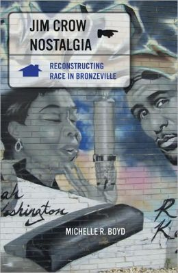 Jim Crow Nostalgia: Reconstructing Race in Bronzeville