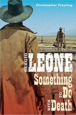 Sergio Leone: Something to Do with Death