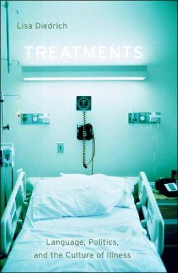 Treatments: Language, Politics, and the Culture of Illness