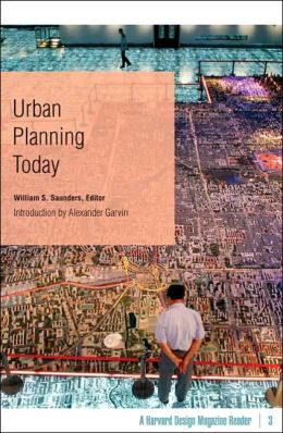 Urban Planning Today: A Harvard Design Magazine Reader