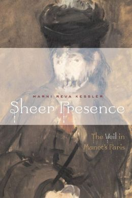 Sheer Presence: The Veil in Manet's Paris