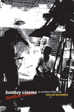 Bombay Cinema: An Archive of the City