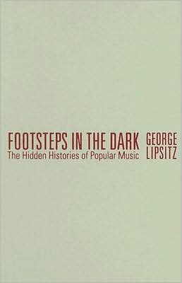 Footsteps in the Dark: The Hidden Histories of Popular Music