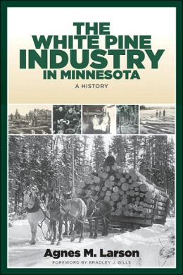 The White Pine Industry in Minnesota: A History