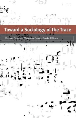 Toward a Sociology of the Trace