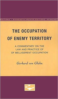 The Occupation of Enemy Territory: A Commentary on the Law and Practice of Belligerent Occupation