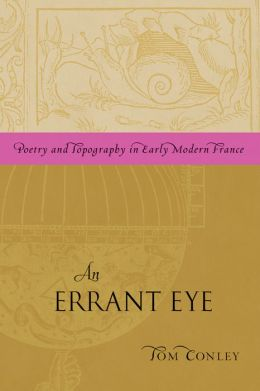 AN Errant Eye: Poetry and Topography in Early Modern France