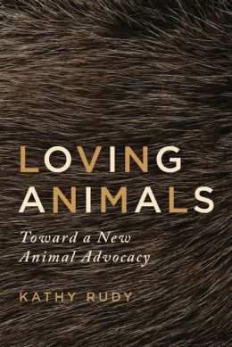 Loving Animals: Toward a New Animal Advocacy