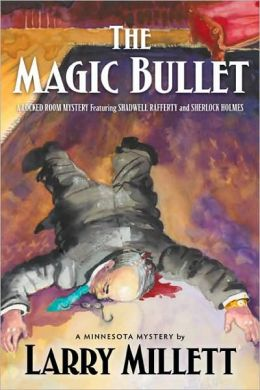 The Magic Bullet (Sherlock Holmes & Shadwell Rafferty Series #6)