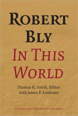 Robert Bly in This World