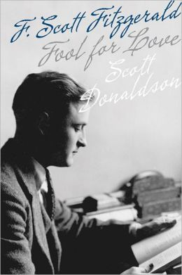 Fool for Love: F. Scott Fitzgerald