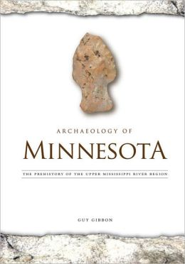 Archaeology of Minnesota: The Prehistory of the Upper Mississippi River Region