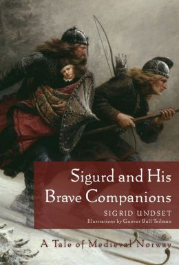 Sigurd and His Brave Companions: A Tale of Medieval Norway