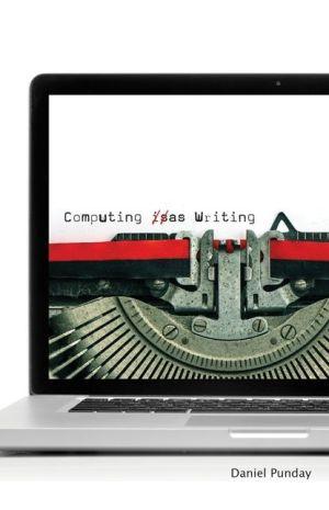 Computing as Writing