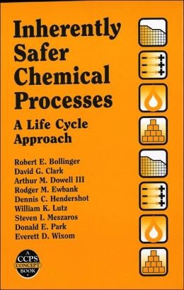 Inherently Safer Chemical Processes: A Life Cycle Approach