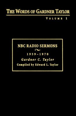 The Words of Gardner Taylor: NBC Radio Sermons, 1959-1970