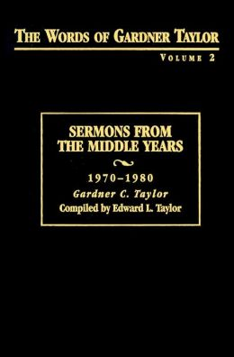 The Words of Gardner Taylor: Sermons from the Middle Years, 1970-1980