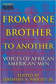 From One Brother to Another: Voices of African-American Men, Volume 2