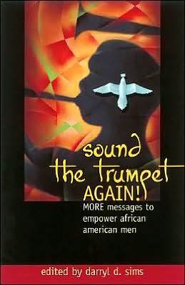 Sound The Trumpet Again!: More Messages to Empower African American Men