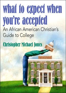 What to Expect When You're Accepted: An African American Christian's Guide to College