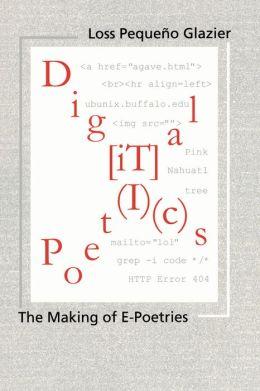 Digital Poetics: The Making of E-Poetries