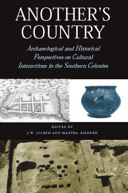 Another's Country: Archaeological and Historical Perspectives on Cultural Interactions in the Southern Colonies