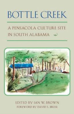 Bottle Creek: A Pensacola Culture Site in South Alabama