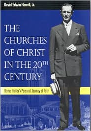 The Churches of Christ in the 20th Century: Homer Hailey's Personal Journey of Faitht