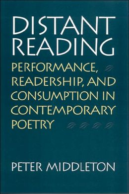 Distant Reading: Performance, Readership, and Consumption in Contemporary Poetry