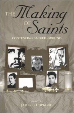 The Making of Saints: Contesting Sacred Ground