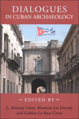 Dialogues in Cuban Archaeology