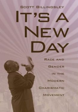 It's a New Day: Race and Gender in the Modern Charismatic Movement