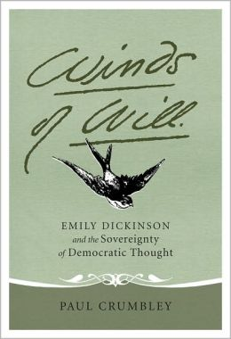 Winds of Will: Emily Dickinson and the Sovereignty of Democratic Thought
