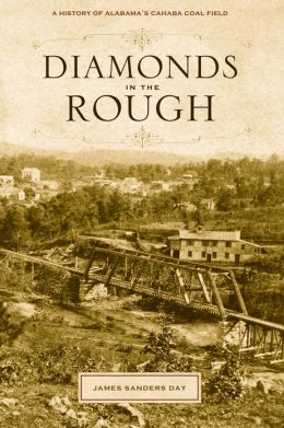 Diamonds in the Rough: A History of Alabama's Cahaba Coal Field