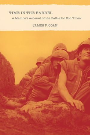 Book Time in the Barrel: A Marine's Account of the Battle for Con Thien