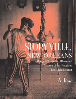 Storyville, New Orleans: Being an Authentic, Illustrated Account of the Notorious Red-Light District