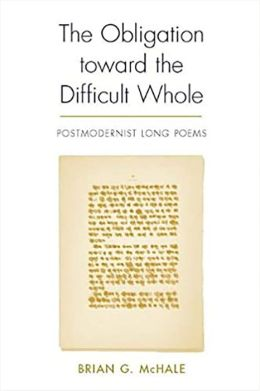 The Obligation toward the Difficult Whole (Modern and Contemporary Poetics Series): Postmodernist Long Poems