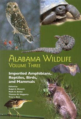 Alabama Wildlife: Imperiled Amphibians, Reptiles, Birds, and Mammals