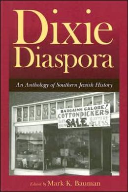 Dixie Diaspora: An Anthology of Southern Jewish History