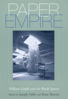 Paper Empire: William Gaddis and the World System