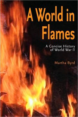 A World in Flames: A Concise Military History of World War II