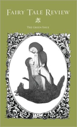 Fairy Tale Review: The Green Issue