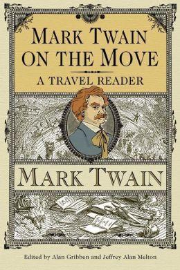 Mark Twain on the Move: A Travel Reader