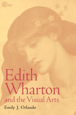 Edith Wharton and the Visual Arts