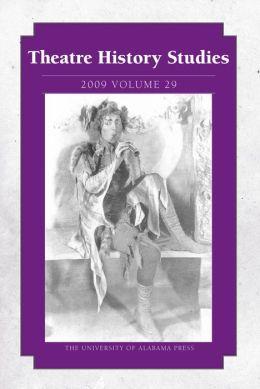 Theatre History Studies 2009: Volume 29