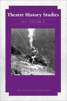 Theatre History Studies 2011: Volume 31