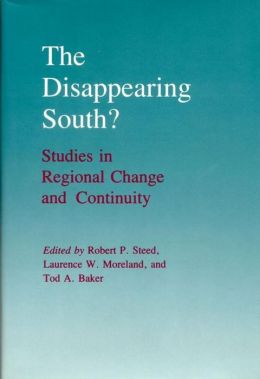 The Disappearing South?: Studies in Regional Change and Continuity