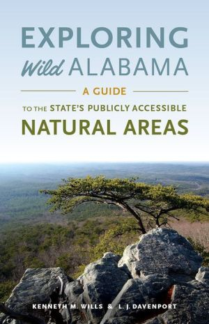 Exploring Wild Alabama: A Guide to the State's Publicly Accessible Natural Areas