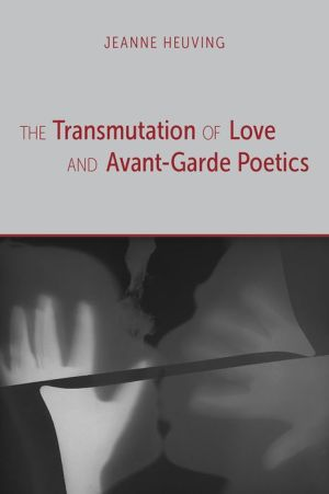 The Transmutation of Love and Avant-Garde Poetics